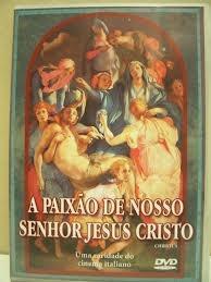 a paixão de nosso senhor jesus cristo dvd