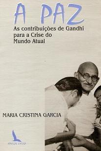 a paz:as contribuições de gandhi para a crise do mundo atual