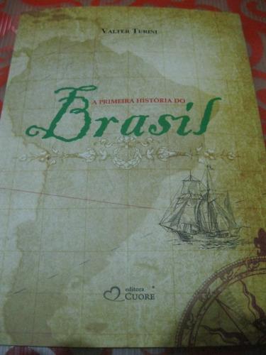 a primeira história do brasil valter turini