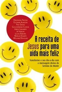 a receita de jesus para uma vida mais feliz