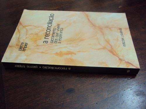 a reconciliação - sacramento dos que vivem a esperança