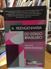 a reengenharia do estado brasileiro - hamilton dias de souza