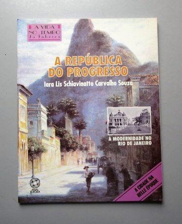 a república do progresso - iara lis s. c. souza