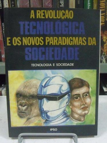 a revolução tecnológica e os novos paradigmas da sociedade