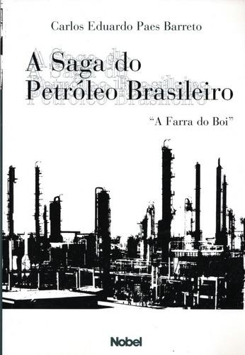 a saga do petróleo brasileiro, a farra do boi