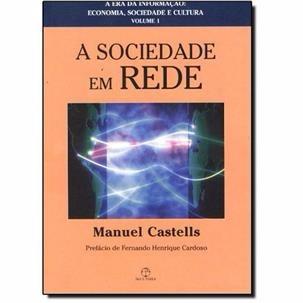 a sociedade em rede - volume 1 - manuel castells