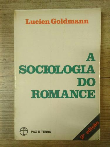 a sociologia do romance  lucien goldmann