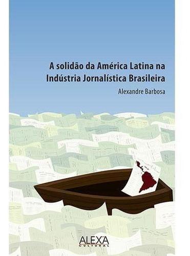 a solidão da américa latina na indústria jornalística