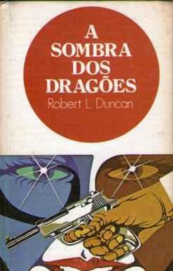 a sombra dos dragões, robert l duncan