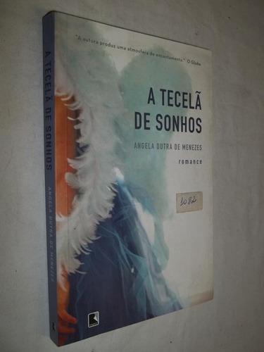 a tecelã dos sonhos - angela dutra de menezes