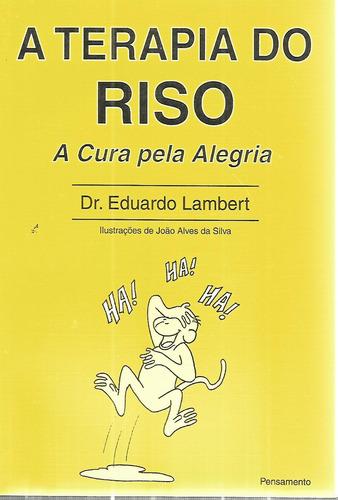 a terapia do riso - a cura pela alegria dr. eduardo lambert