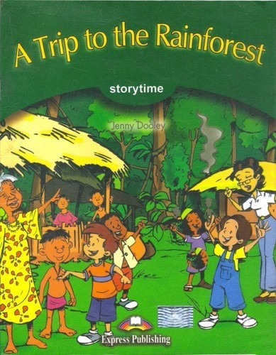 a trip to the rainforest - with cd storytime 3  express