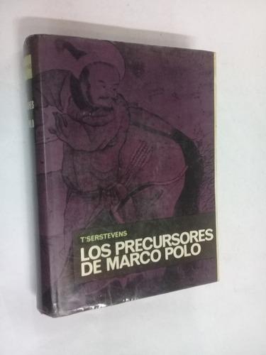 a. t'serstevens  los precursores de marco polo - historia