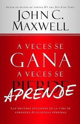 a veces se gana a veces se aprende -maxwell-