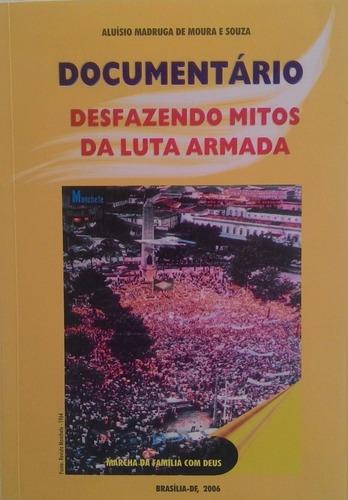 a verdade sufocada+guerrilha do araguaia + desfazendo mitos
