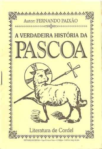 a verdadeira história da pascoa, cordel é cultura