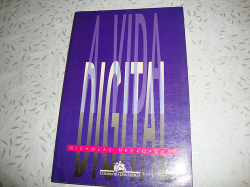 a vida digital - nicholas negroponte