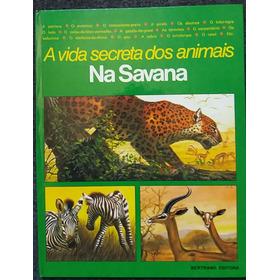 A Vida Secreta Dos Animais Na Savana  -  Veja Vídeo Do Livro