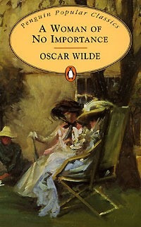 a woman of no importance - oscar wilde - penguin classics