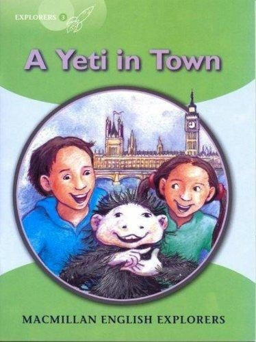 a yeti in town - macmillan english explorers 3