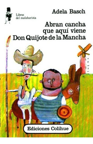 abran cancha que aqui viene don quijote de la manc - adela b