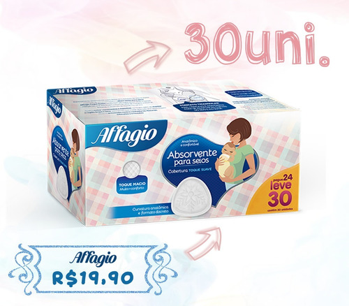 absorvente para seios affagio, compre 24 leve 30 unidades.
