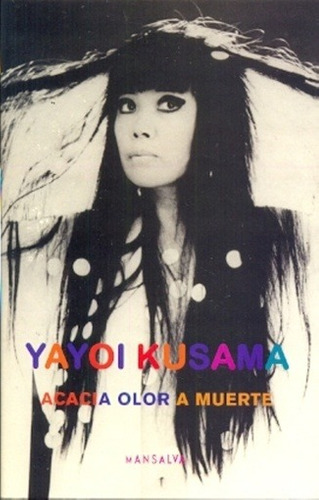 acacia, olor a muerte - yayoi kusama