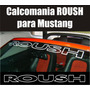 Calcomania Sticker Roush Parabrisas Mustang