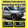 Kit Emblemas Ls Para Puertas De Chevrolet Blazer 94 A 2002