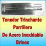 Tenedor Trinchante Parrillero Acero Inoxidable Brinox
