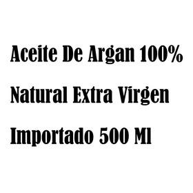 Aceite De Argan 100% Natural Extra Virgen Importado 500 Ml