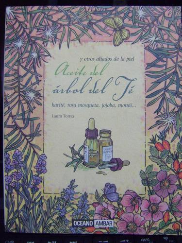 aceite del arbol del te: rosa mosqueta... laura torres