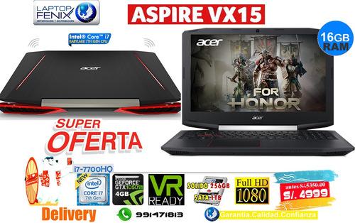acer vx15 core i7-7700hq | 16gb | 256gb + 1tb |4gb gtx1050