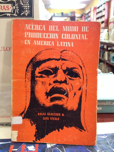acerca del modo de producción colonial en américa latina