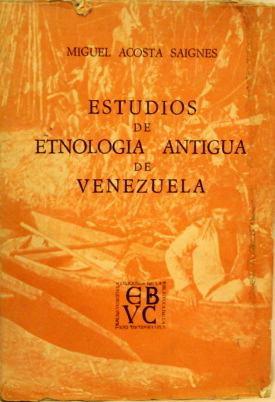 acosta saignes - estudios de etnologia antigua de venezuela