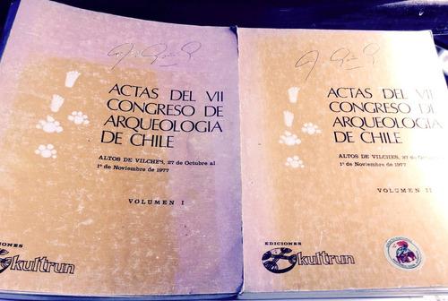 actas del vii congreso de arqueología de chile.vol. i y ii