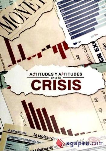actitudes y aptitudes ante la crisis(libro marketing)