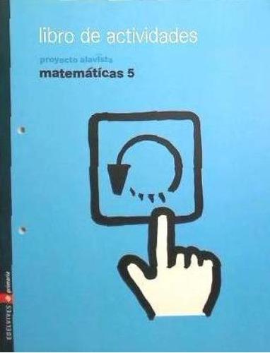 actividades matematicas 5º primaria (p. alavista)(libro )