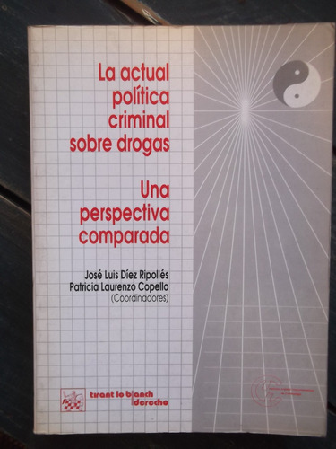 actual política criminal sobre drogas josé díez ripollés