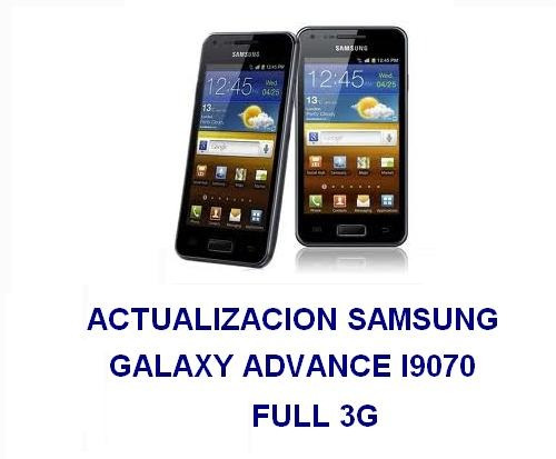 actualizacion samsung galaxy advance i9070  full y 3g