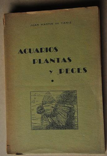 acuarios plantas y peces - juan martin de yaniz b70