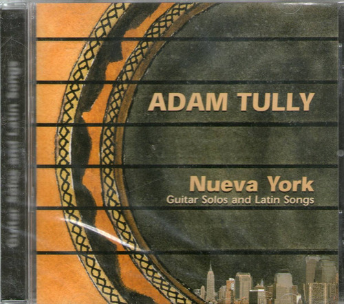 adam tully nueva - york guitar solos and latin songs