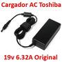Cargador Ac Original Toshiba 19v 6.32a A65 A75 P35