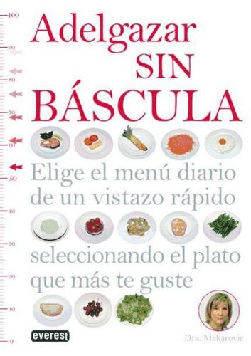 adelgazar sin báscula(libro . nutrición y dietética)