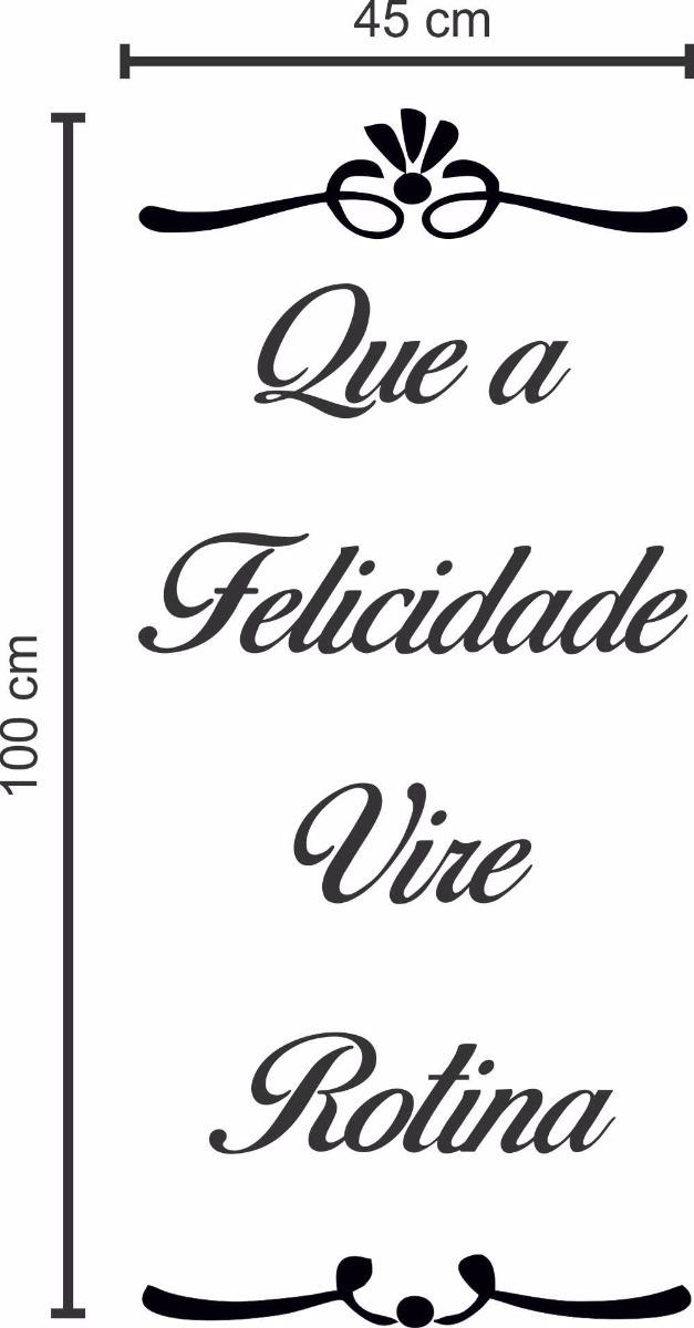 Adesivo Decorativo De Parede Frase A Felicidade Vire Rotina R 59