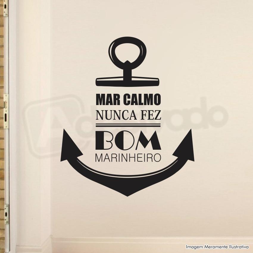 Adesivo Decorativo Frase Mar Calmo Nunca Fez Bom Marinheiro R 33