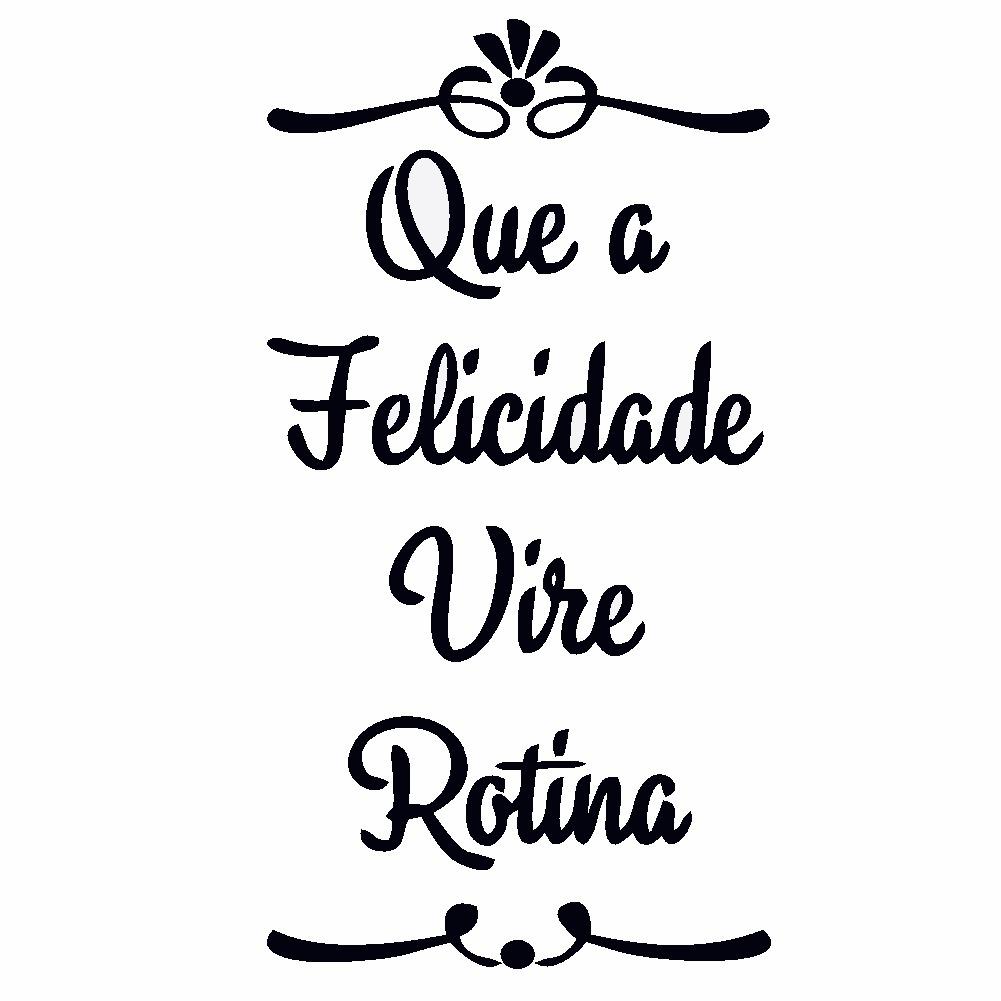 Adesivo Frase Que A Felicidade Vire Rotina R 3490 Em Mercado Livre