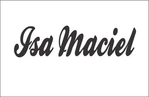 adesivo nome ( isa maciel ) 23cm x 6,5cm branco recorte