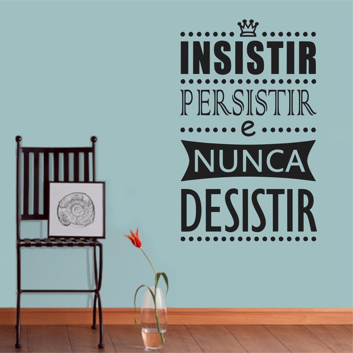Adesivo Parede Frase Insistir Persistir Nunca Desistir Amor R 29