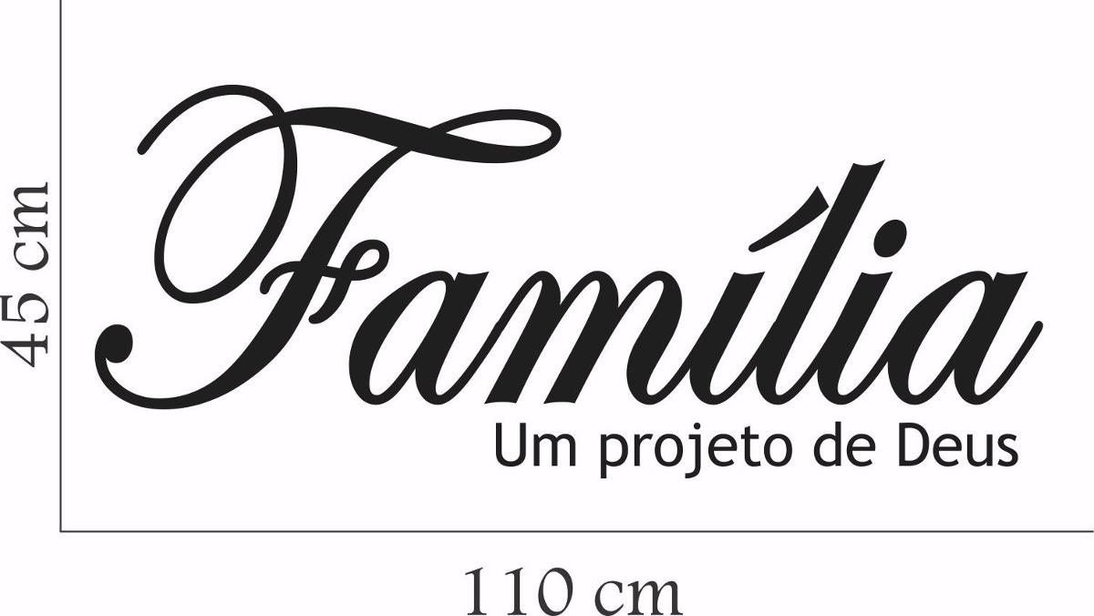 Família Projeto De Deus: Adesivo Parede Frase Pensamento Família Um Projeto De Deus